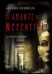 el amante de nefertiti de 193 lvaro bermejo historia