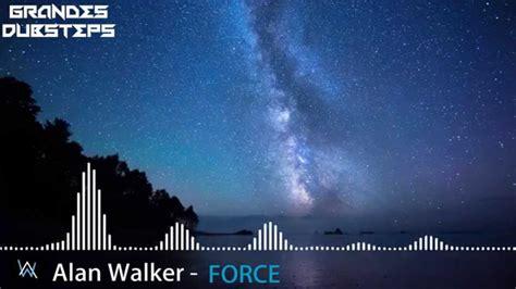 alan walker force alan walker force house youtube