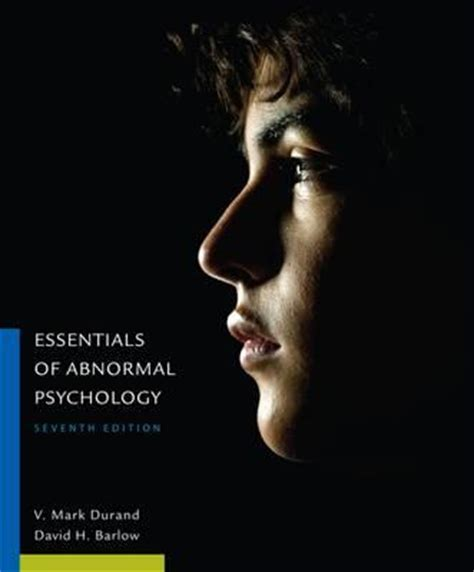essentials of abnormal psychology books essentials of abnormal psychology david h barlow
