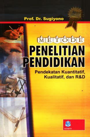 Metode Penelitian Kuantitatif Kualitatif Rd By Sugiyono metode penelitian pendidikan by sugiyono