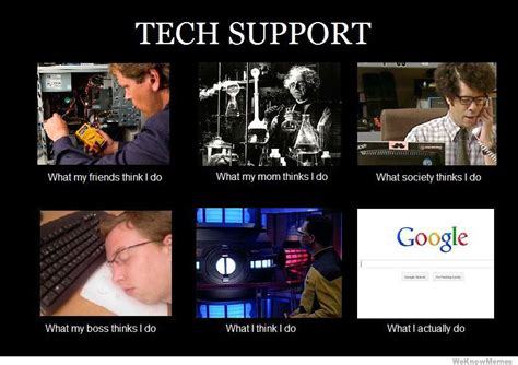 Tech Support Meme - what i really do meme weknowmemes