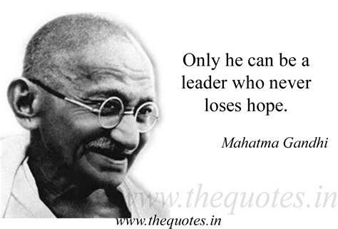 mahatma gandhi biography t i p tech info portal only he can be a leader who never loses hope mahatma