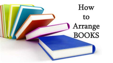 how to arrange how to arrange books