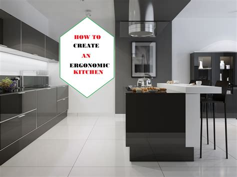 ergonomic kitchen design creating an ergonomic kitchen 5 tips and easy how to