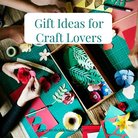 crafting gifts for gifts for crafters the nested design company