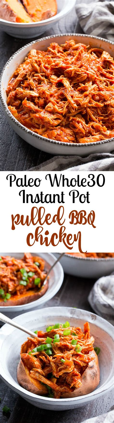 instant pot shredded chicken whole30 instant pot bbq chicken paleo whole30 the paleo