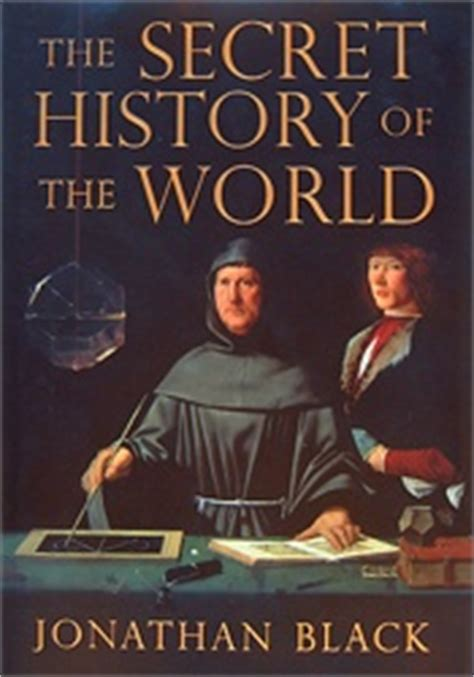 secret and esoteric currents in the history of religions books the secret history of the world jonathan black