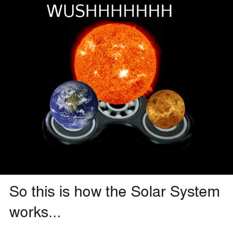 Solar Meme - wushhhhhhh solar system meme on me me