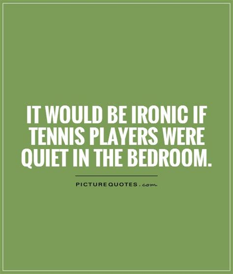 quotes about tennis tennis quotes tennis sayings tennis picture quotes