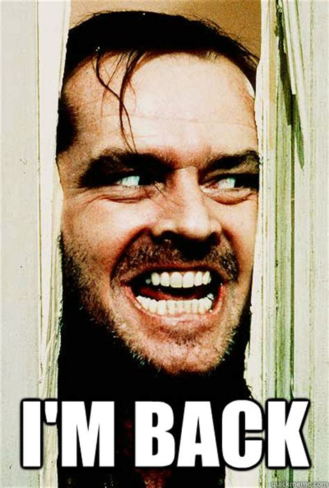 Im Funny Memes - i m back the shining quickmeme
