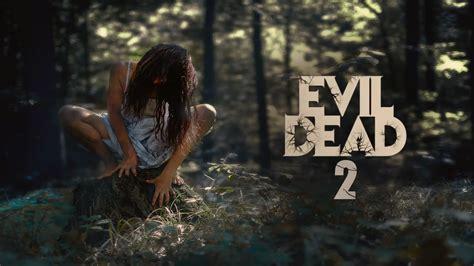 evil dead new film evil dead 2 trailer 2017 fanmade hd youtube