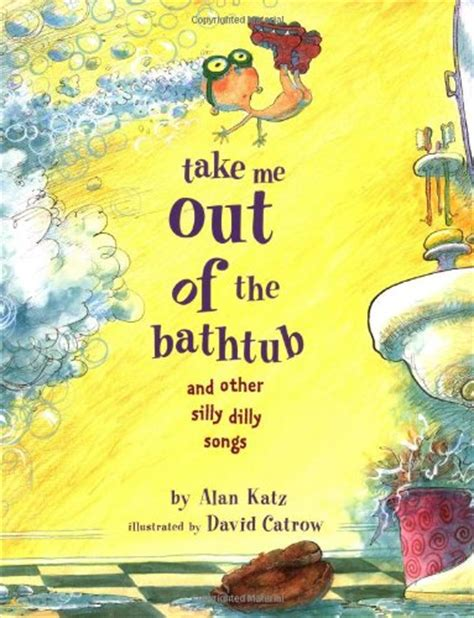 Take Me Out Of The Bathtub Lyrics by Take Me Out Of The Bathtub And Other Books For
