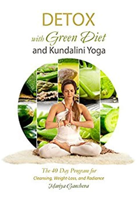 40 Day Diet Detox by Detox With Green Diet And Kundalini The 40 Day