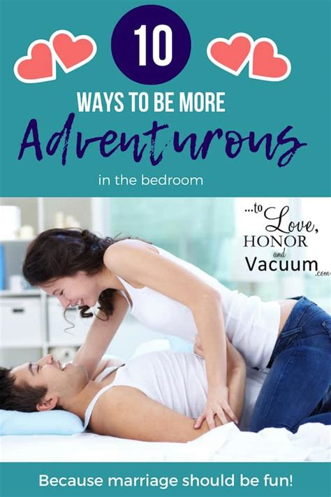how to be more sexy in the bedroom top 10 ways to be more adventurous in bed to love honor