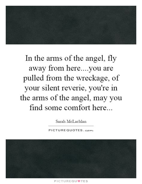some comfort here lyrics in the arms of the angel fly away from here you are