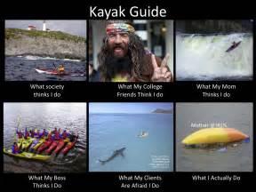 Kayaking Memes - funny kayaking stories all my roads