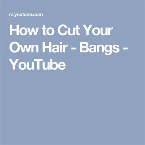 how to cut your own hair 5 hot tips 17 best ideas about cut own hair on pinterest cut your
