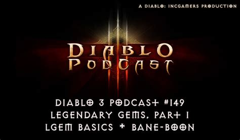 d3 best legendary gem the diablo 3 podcast 149 legendary gems diablo incgamers