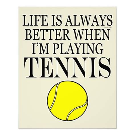 quotes about tennis tennis funny life is always better when i play tennis