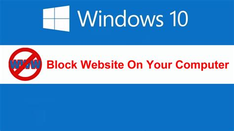 how to block websites on your pc without using software block website on your computer in windows 10 8 7 without