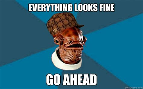 Admiral Ackbar Meme - everything is fine meme memes