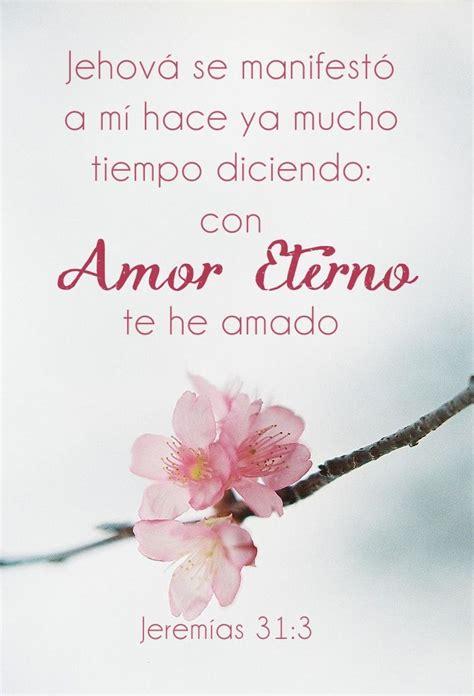 imagenes de con amor eterno te he amado jerem 237 as 31 3 con amor eterno te he amado por tanto te