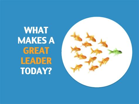 what makes a great leader today