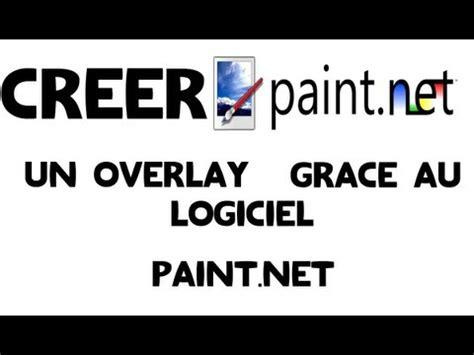 pattern overlay paint net comment cr 233 er et mettre un overlay gr 226 ce au logiciel paint