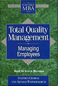 Portable Mba Series by Total Quality Management Managing Employees The Portable