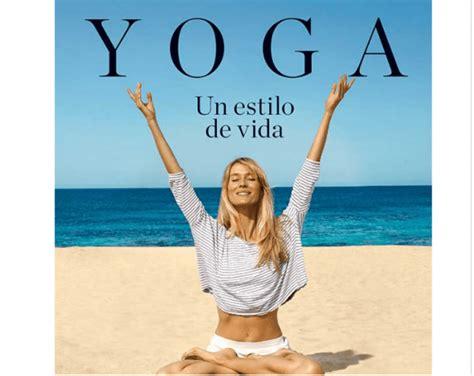 yoga un estilo de vida el libro de vanesa lorenzo libros recomendados para leer los m 225 s le 237 dos