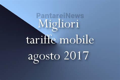 mobile tre it migliori tariffe mobile agosto 2017 passa a tim vodafone
