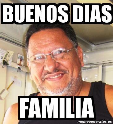imagenes memes buenos dias familia meme personalizado buenos dias familia 25473877
