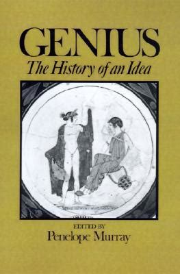 absolute the history of an idea books genius the history of an idea by penelope murray