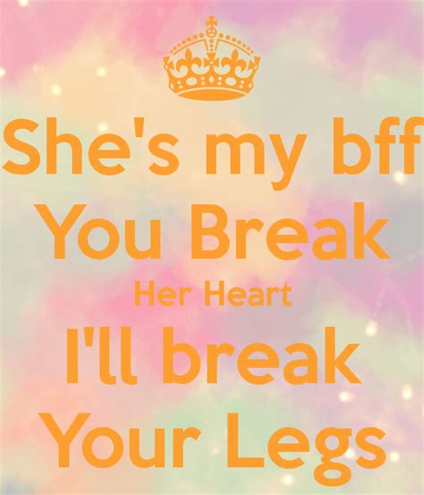 she is my she s my bff you i ll your legs