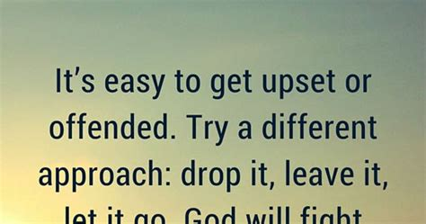 easy   upset  offended    approach drop  leave     god