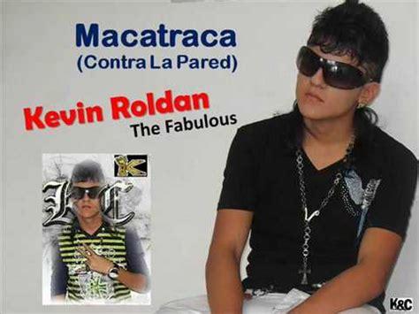 imagenes de kevin roldan para portada macatraca contra la pared kevin roldan youtube