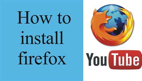 how to install mozilla firefox on windows 7 - YouTube Install Firefox