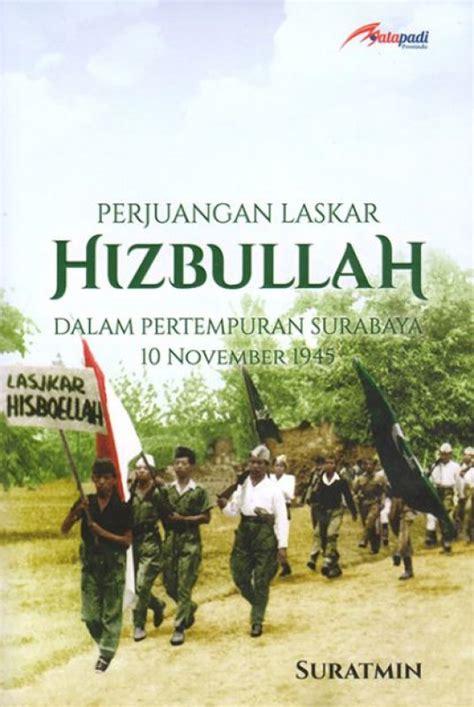 film dokumenter perjuangan 10 november bukukita com perjuangan laskar hizbullah dalam