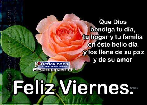 que dios te bendiga y llene tus d 237 as de felicidad feliz viernes dios llene de bendiciones tu hogar y tu