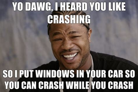 Yo Dawg Meme - image 78495 xzibit yo dawg know your meme