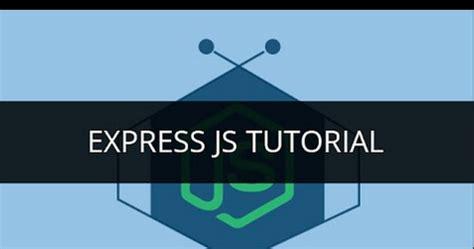 express tutorial express js tutorial kogonuso