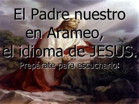 el padre elas 8496088545 padre nuestro en arameo
