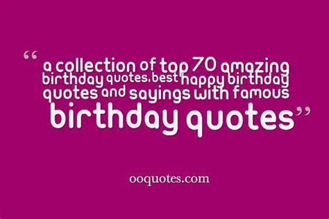 Quote About Birthdays Famous Birthday Quotes Quotesgram
