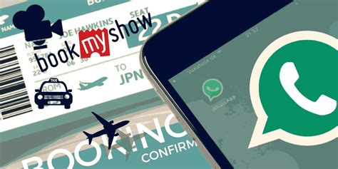 Bookmyshow Whatsapp | whatsapp for businesses make debut with bookmyshow in