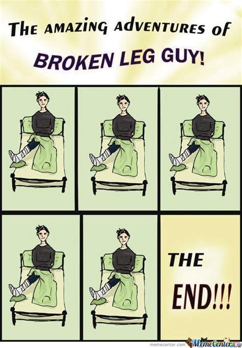 Broken Leg Meme - broken leg memes best collection of funny broken leg pictures