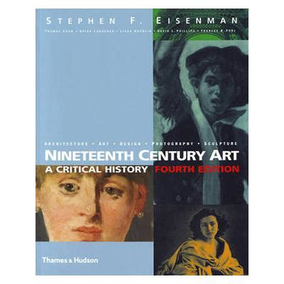 art history a critical nineteenth century art a critical history stephen f eisenman 9780500289242