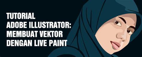 tutorial vektor orang tutorial adobe illustrator membuat vektor dengan live
