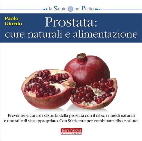 alimentazione prostata prostata cure naturali e alimentazione