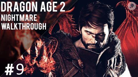 dragon age 2 walkthrough gamefront dragon age 2 nightmare walkthrough pt 9 don t hit on me