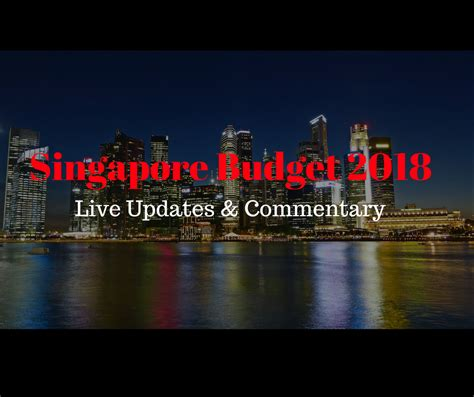 singapore budget   updates commentary